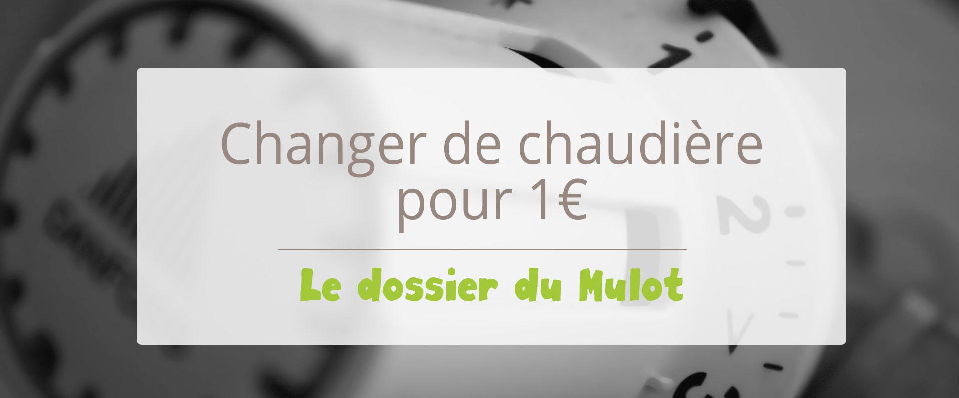 Changer De Chauffage Pour 1 Euro